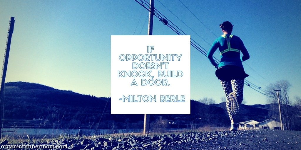 If opportunity doesn't knock, build a door. Milton Berle –Inspirational Quote