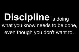 Be disciplined!