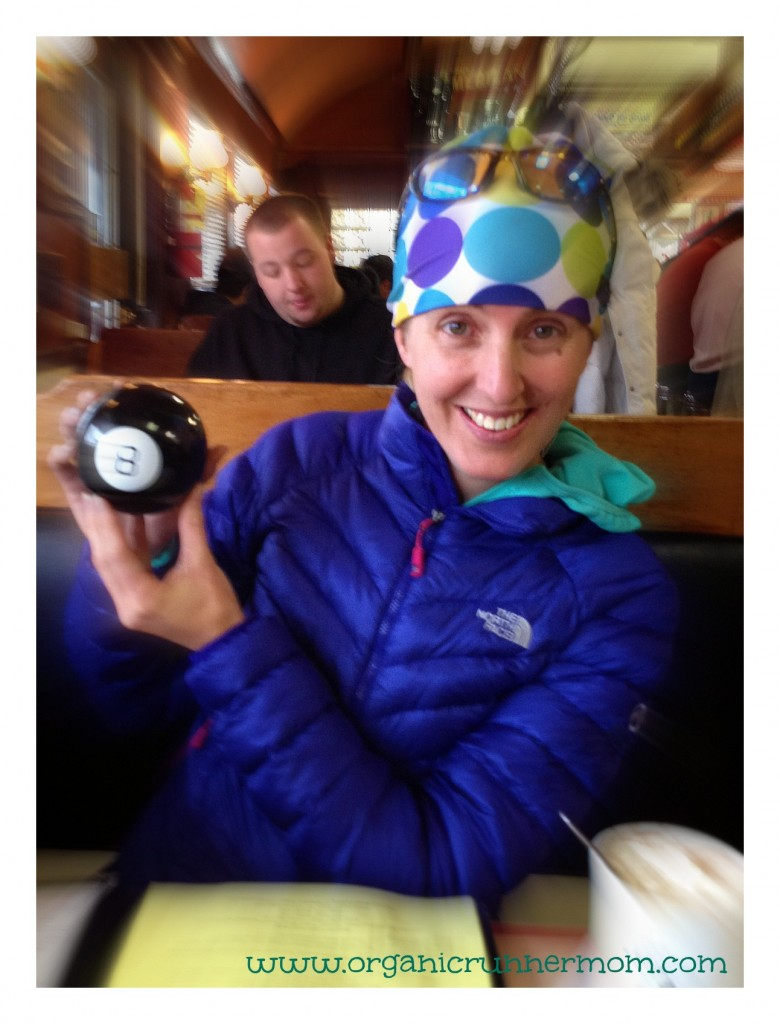 What will you ask the Magic Eight Ball? Will I be a stronger and faster runner this spring?