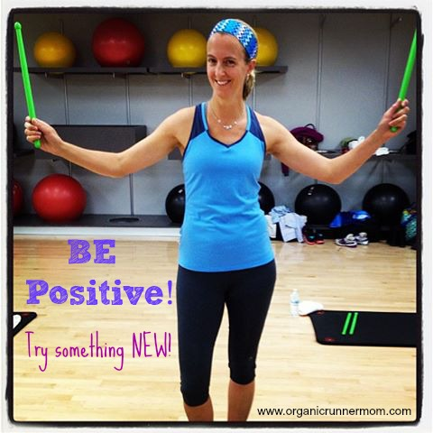 Be positive! Try Something New! Change it Up!