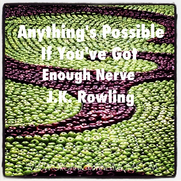 Anything's Possible If you've Got Enough Nerve–J.K. Rowling
