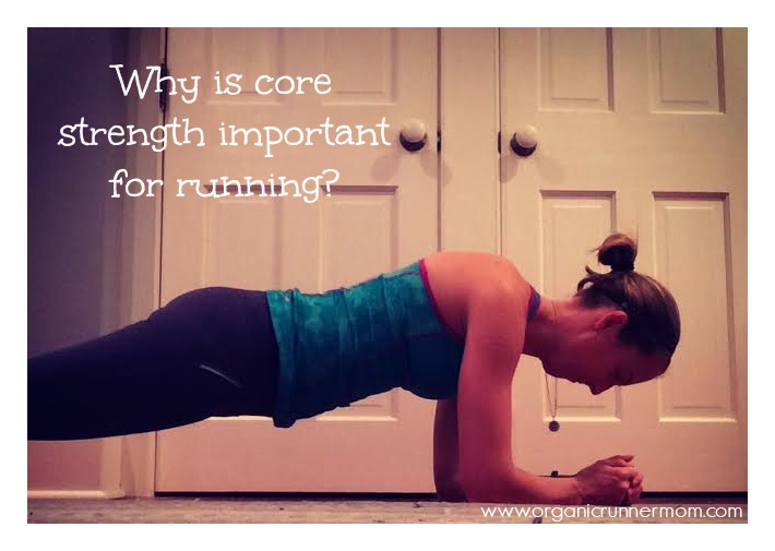 Why is core strength important for running?