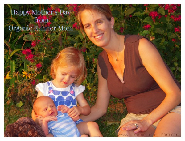 Happy Mother's Day from Organic Runner Mom