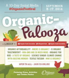 Check out Organic-Palooza, a 10 day Social Media Festival brought to you by the Organic Trade Association #OrganicFestival