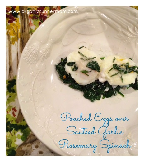Poached Eggs over Sauteed Garlic Rosemary Spinach