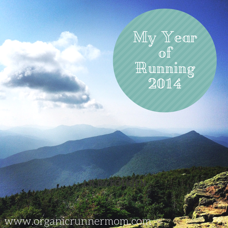 My Year of Running 2014. Organic Runner Mom.