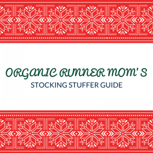 Organic Runner Mom's Stocking Stuffer Guide