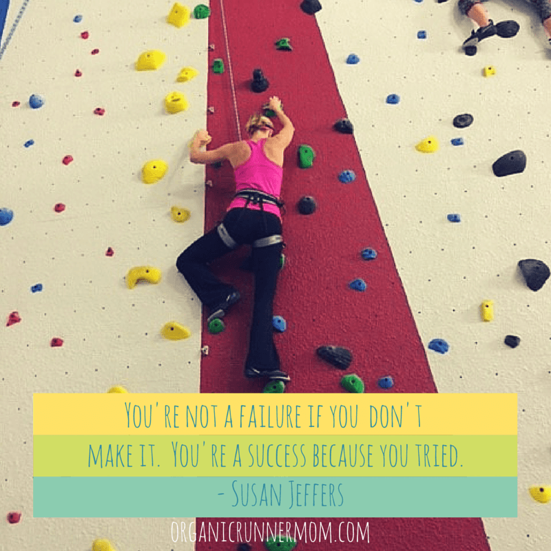 You're not a failure if you  don't make it.  You're a success because you tried. –Susan Jeffers Organic Runner Mom @organicrunmom