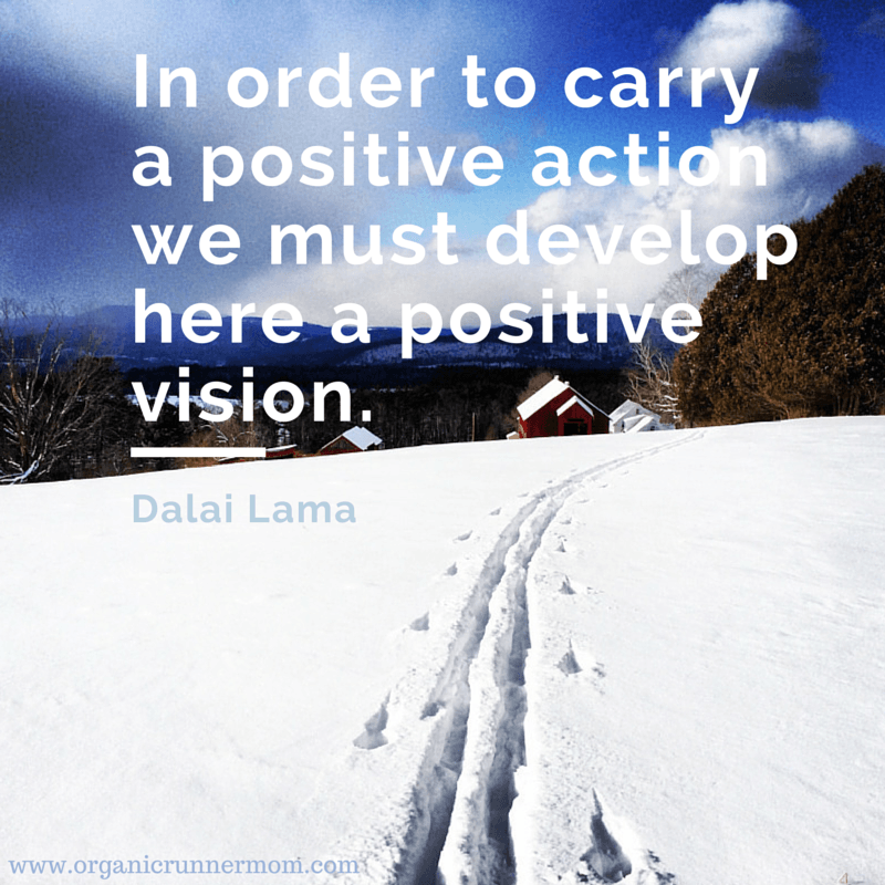 In order to carry a positvie action we must develop here a positive vision. | Organic Runner Mom