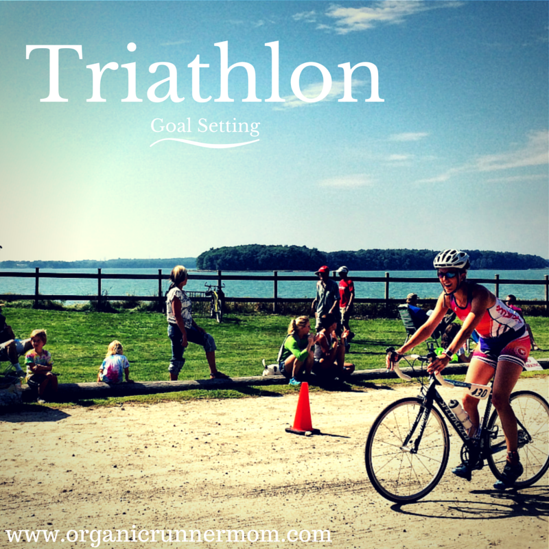 Organic Runner Mom Triathlon Goal Setting