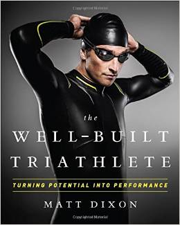 The Well Built Triathlete by Matt Dixon