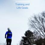 GOAL SETTING. Training and Life Goals | Organic Runner Mom