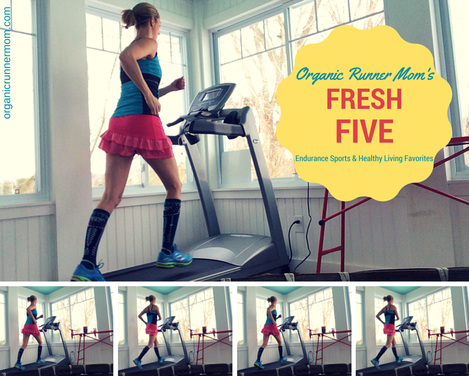 Organic Runner Mom's Fresh Five. Endurance Sports and Healthy Living Favorites - Organic Runner Mom