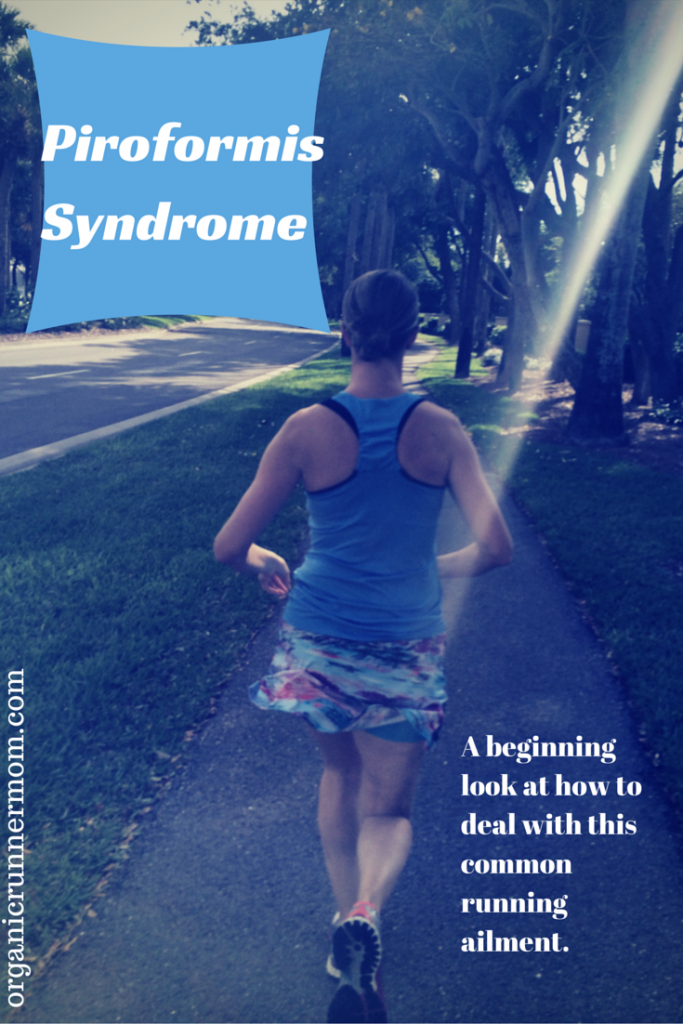 Piroformis syndrome. A beginning look at how to deal with this common running ailment | Organic Runner Mom