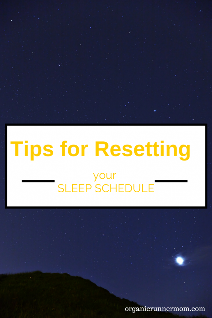 Tips for Resetting your SLEEP SCHEDULE - Organic Runner Mom
