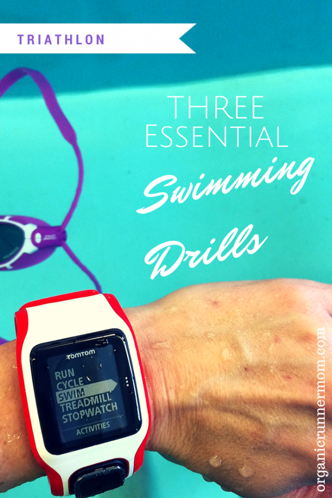 Are you new to triathlon? Try these Three Essential Swimming Drills. click to find out more. - Organic Runner Mom