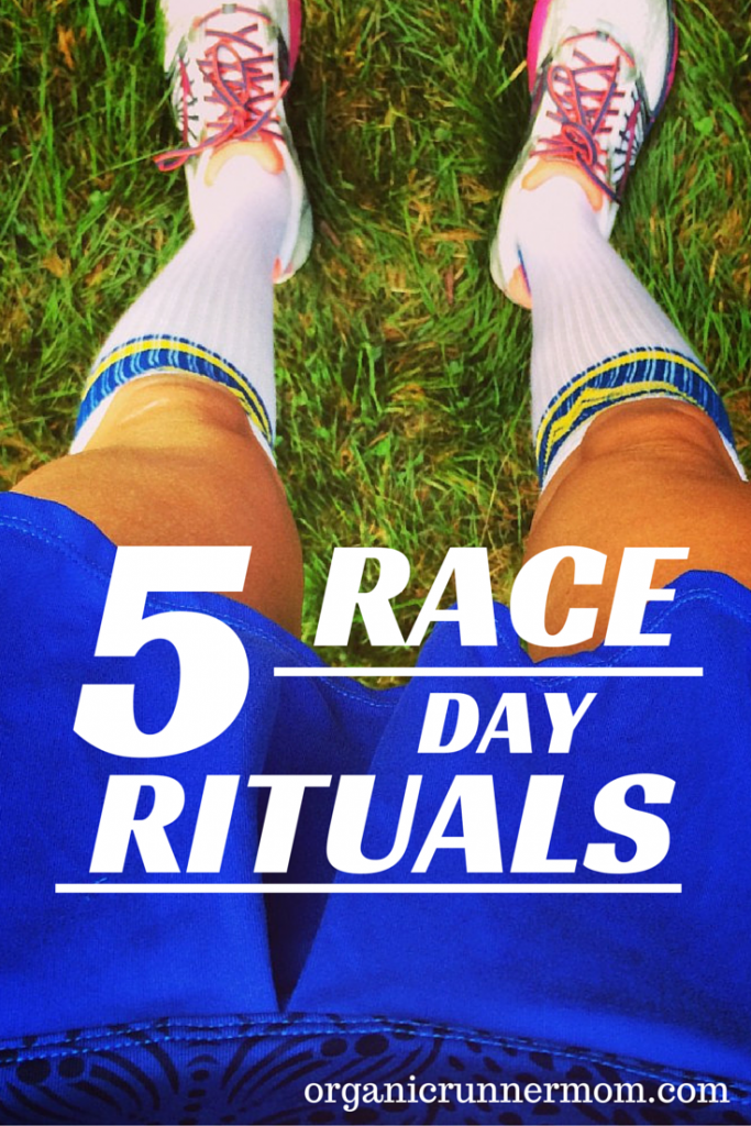What are your race day rituals? check out my 5 Race Day Rituals - Organic Runner Mom
