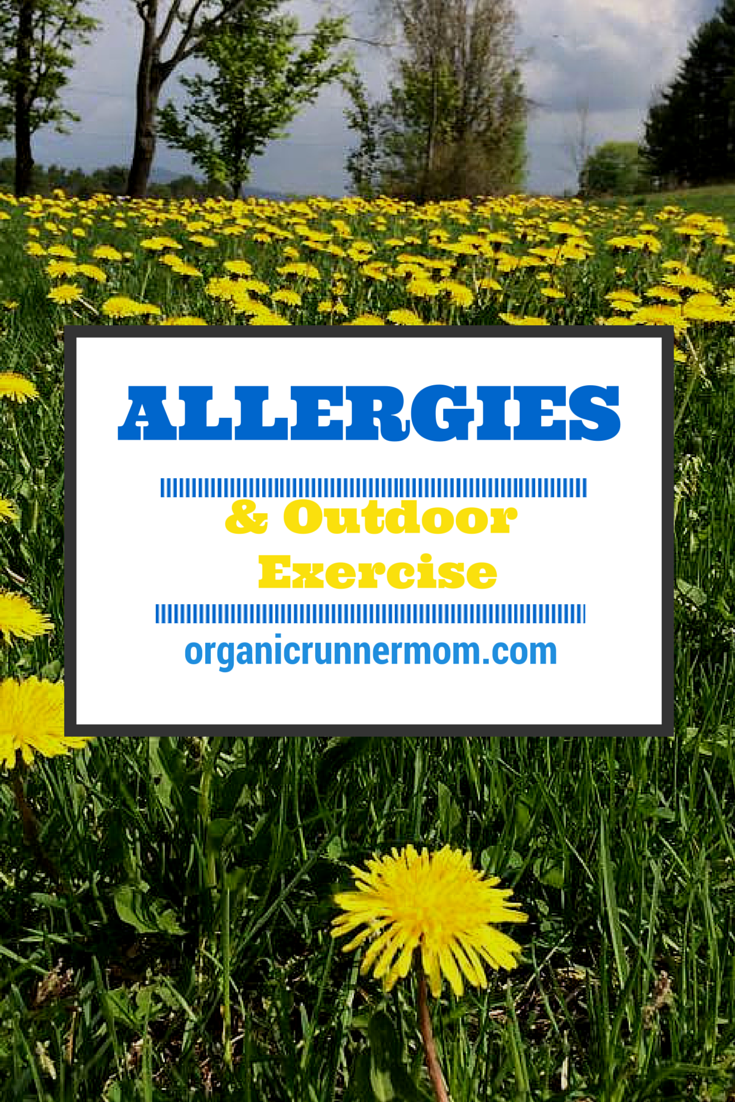 ALLERGIES and Outdoor Exercise |Organic Runner Mom