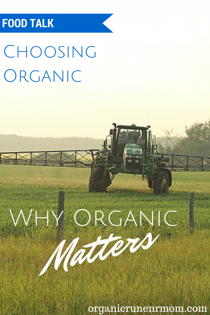 Please join my FOOD TALK. Choosing Organic. Why Organic Matters | Organic Runner Mom