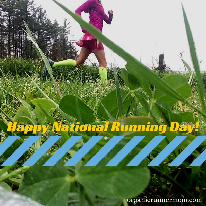 Happy National Running Day! | Organic Runner Mom