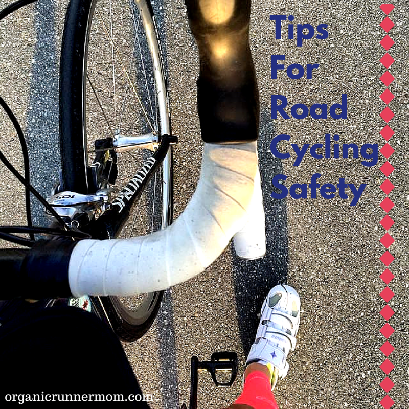 Tips for Road Cycling Safety - Organic Runner Mom