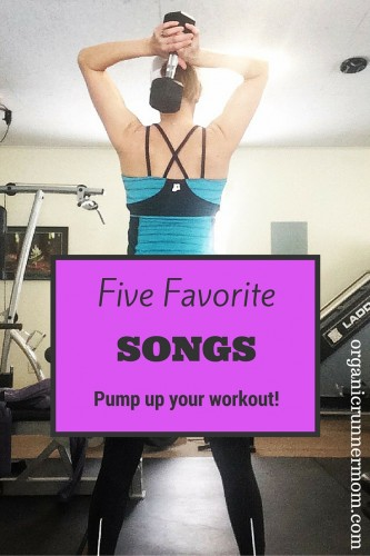 Five Favorite Songs. Pump up your workout!