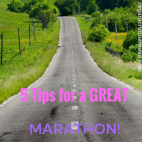 5 Tips for a GREAT MARATHON!