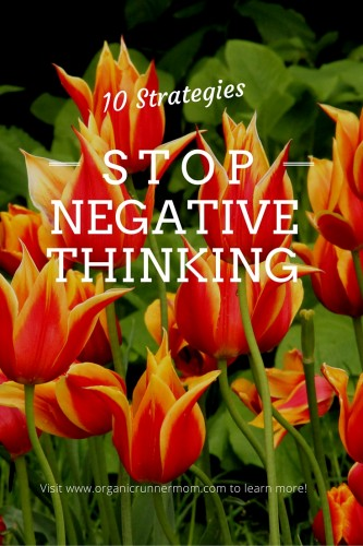 10 Strategies to Stop Negative Thinking