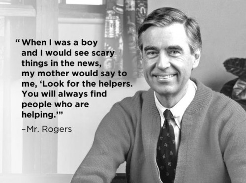 It's all about perspective. Look for the helpers.