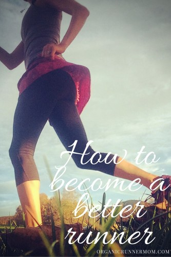 How to become a better runner.