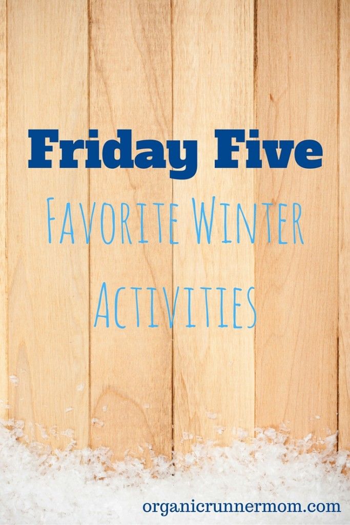 Friday Five Favorite Winter Activities