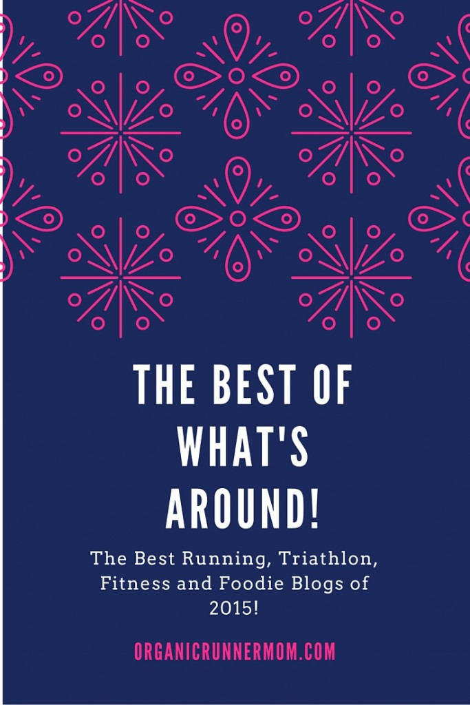 The Best of What's Around! The Best Blogs for Running, Triathlon, Fitness and Foodie Blogs of 2015