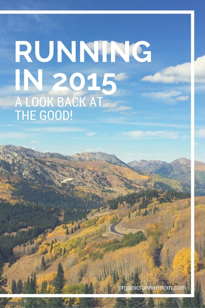 Running in 2015. A Look Back At The Good.