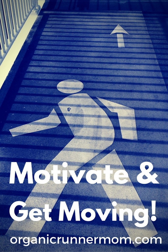 Motivate & Get Moving.
