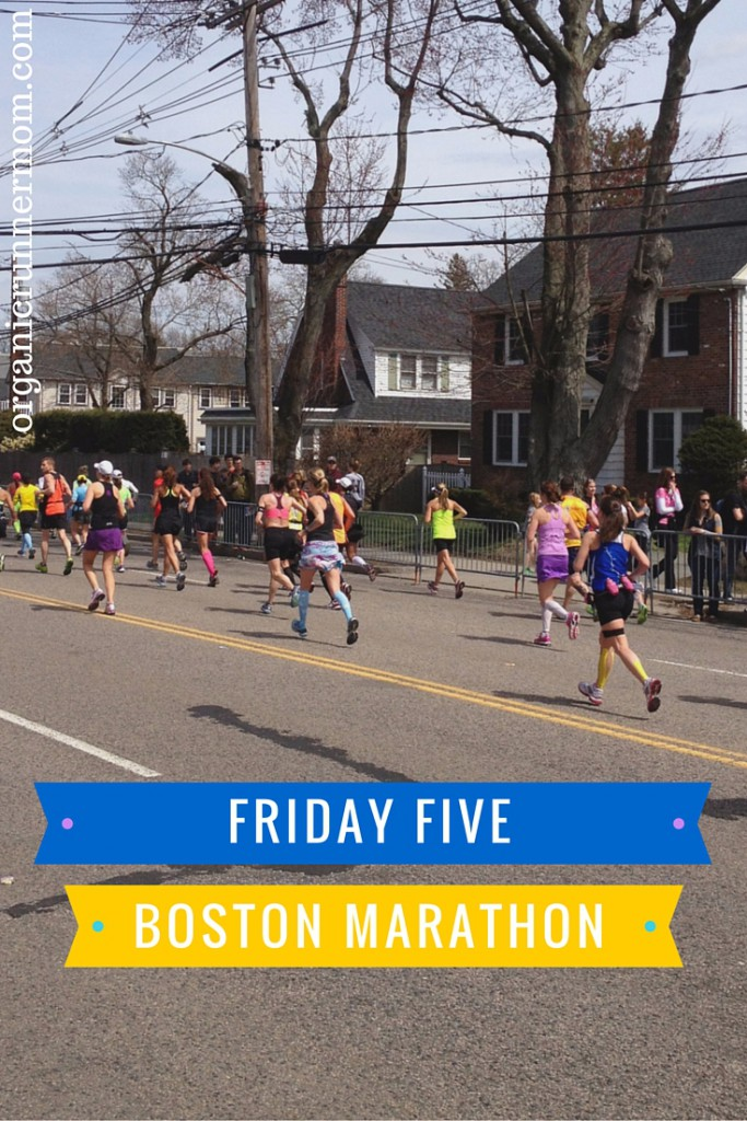 FRIDAY FIVE Boston Marathon