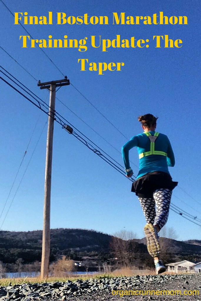 Final Boston Marathon Training Update- The Taper