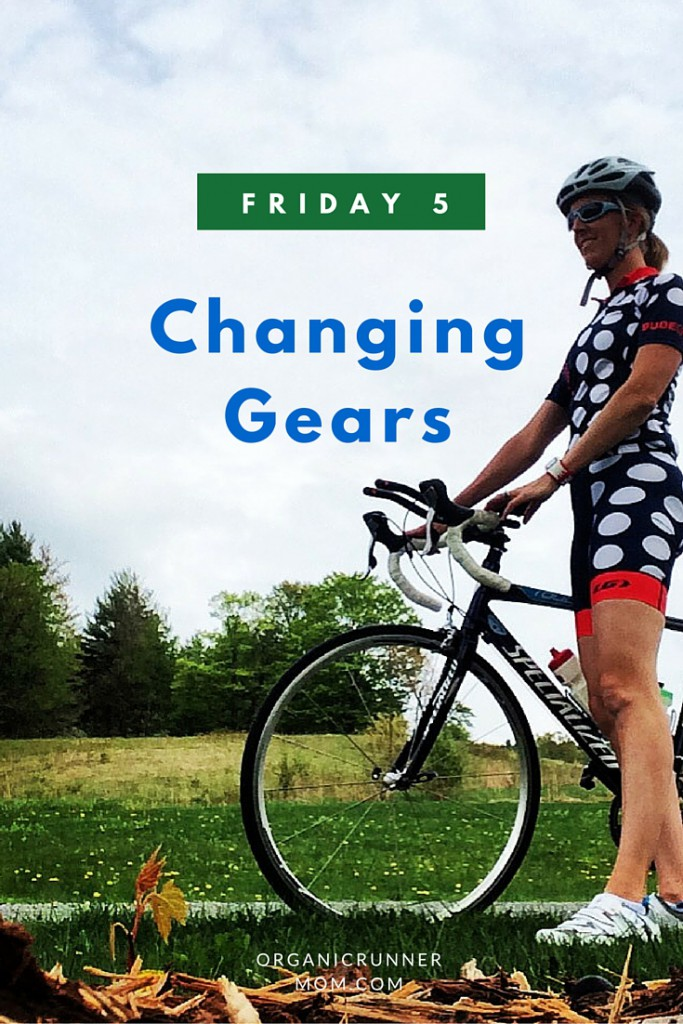 Friday 5 Changing Gears