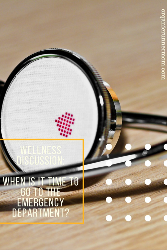 Wellness Discussion-When is it Time to Go to the Emergency Department?