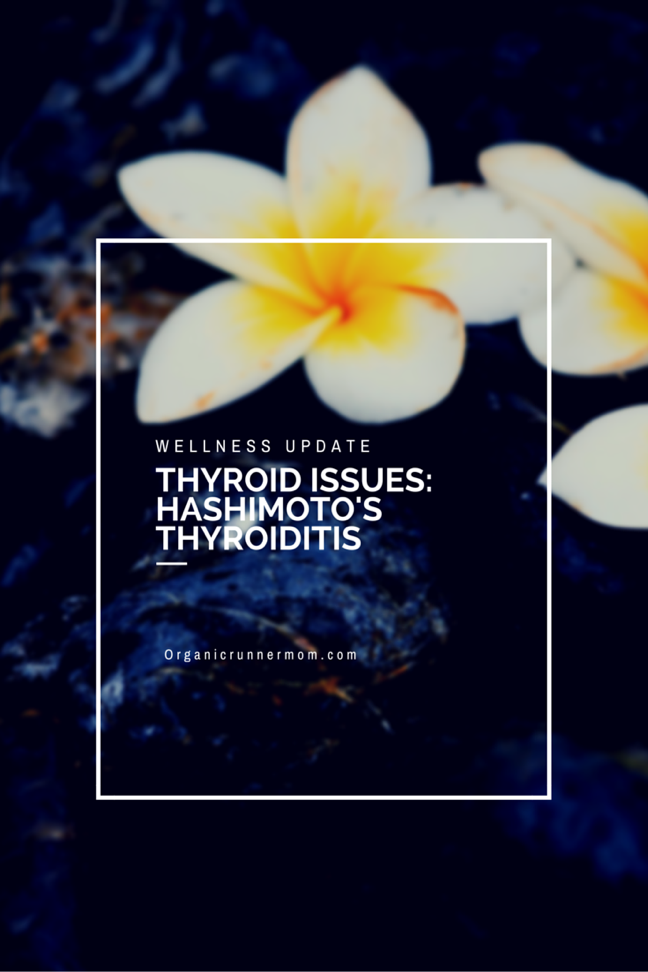 Wellness Update: Thyroid Issues–Hashimoto's Thyroiditis