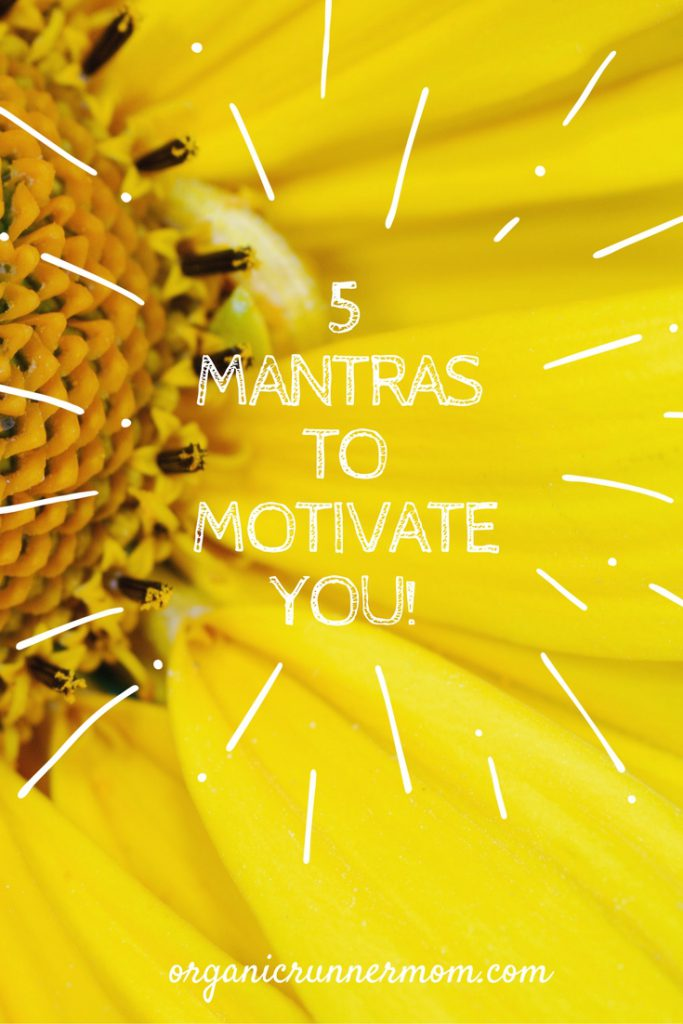 5 Mantras to MOTIVATE YOU!