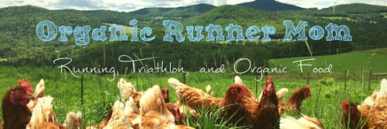 Organic Runner Mom. A blog about Running Triathlon and Organic Food.