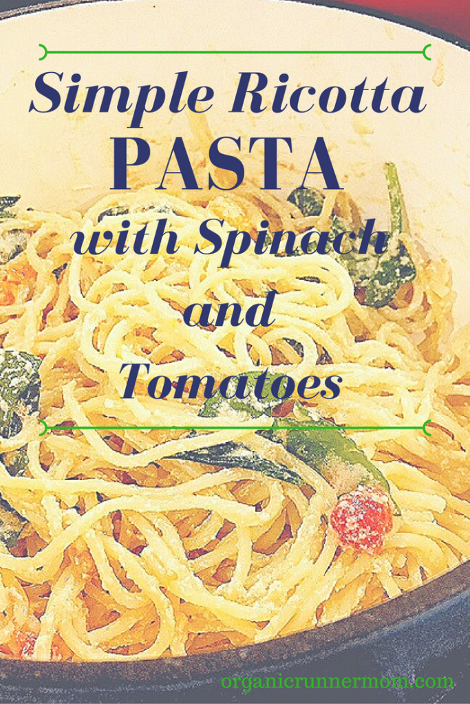 Recipe Simple Ricotta Pasta With Spinach and Tomatoes