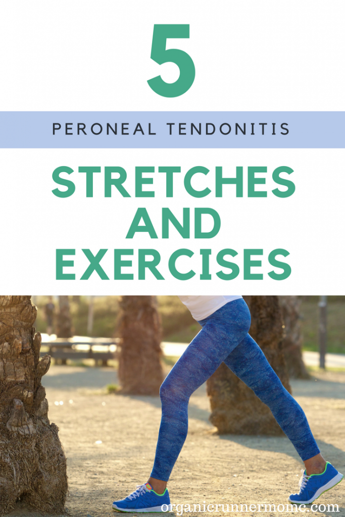 5 Stretches and Exercises for Peroneal Tendonitis