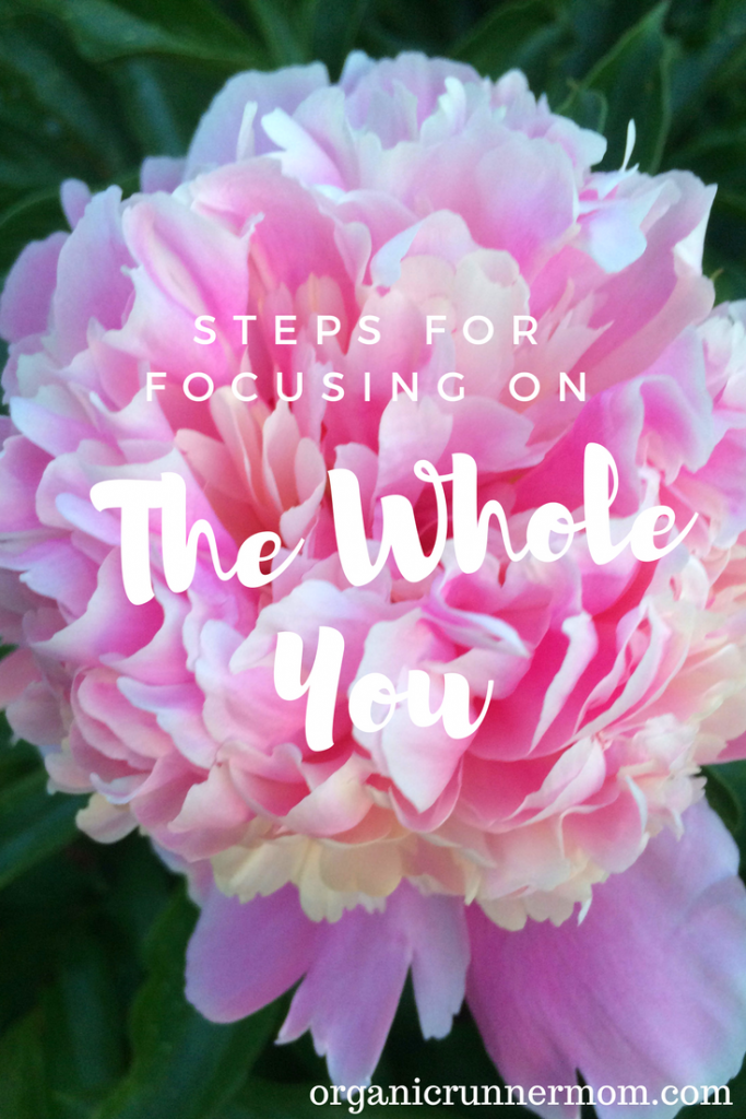 Steps for Focusing on The Whole You