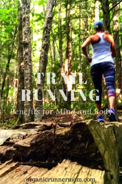 Trail Running. Benefits for Mind and Body