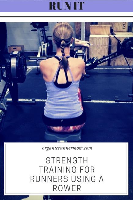 Strength Training for Runners using a Rower- organicrunnermom.com