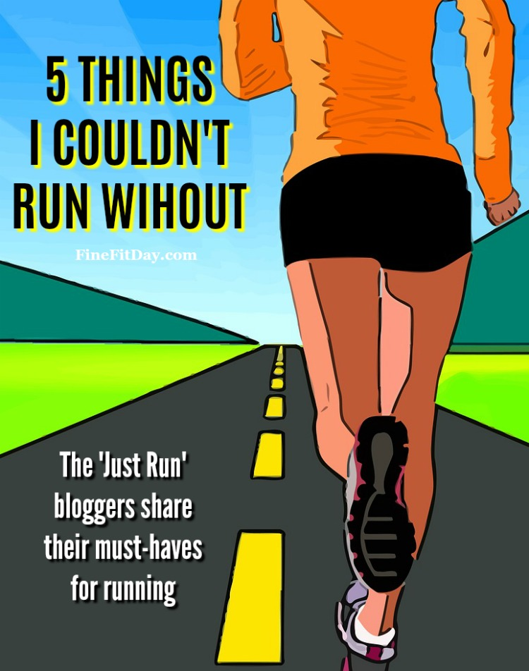 5 Things I couldn't run without
