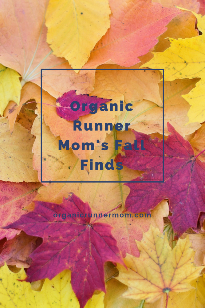 Organic Runner Mom's Fall Finds