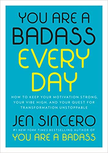 You are a Badass Everyday By Jen Sincero