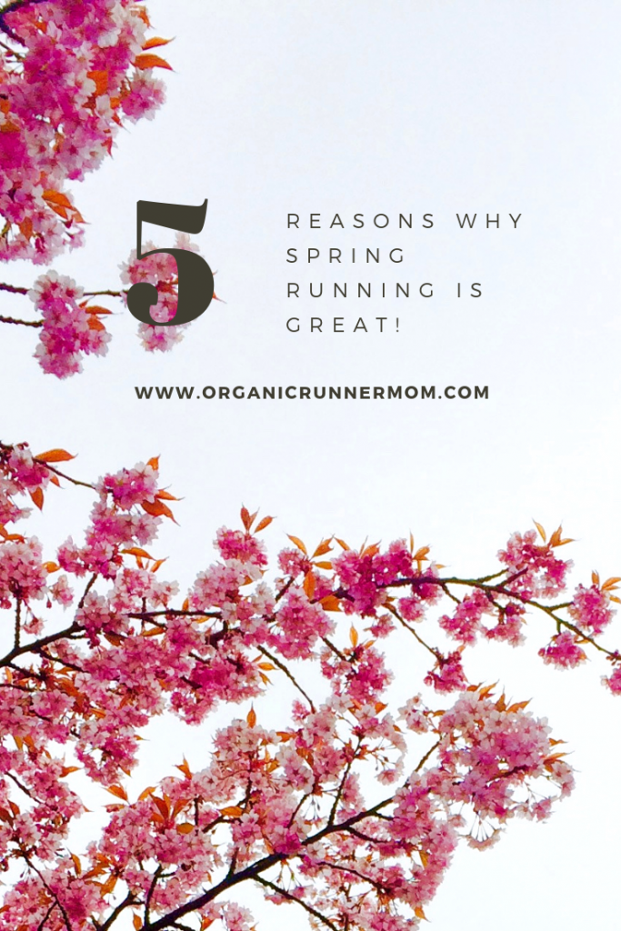 5 Reasons Why Spring Running is Great!